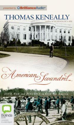American Scoundrel: Love, War and Politics in Civil War America