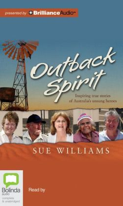 Outback Spirit: Inspiring True Stories of Australia's Unsung Heroes