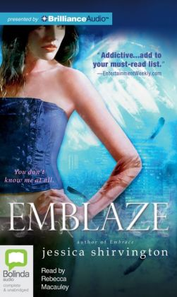 Emblaze (Jessica Shirvington's Embrace Series #3)