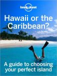 Book Cover Image. Title: Hawaii or the Caribbean?:  A guide to choosing your perfect island, Author: Lonely Planet