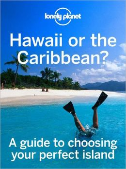 Hawaii or the Caribbean?: A guide to choosing your perfect island