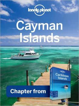Lonely Planet Cayman Islands: Chapter from Caribbean Islands Travel Guide