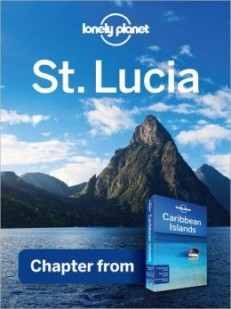 Lonely Planet St Lucia: Chapter from Caribbean Islands Travel Guide