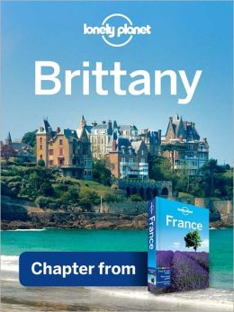 Lonely Planet Brittany: Chapter from France Travel Guide