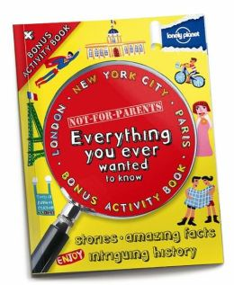 Lonely Planet Not for Parents Mega Cities: (New York City, London, Paris)