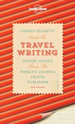 Lonely Planet Travel Writing