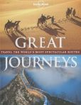 Book Cover Image. Title: Lonely Planet Great Journeys, Author: Lonely Planet