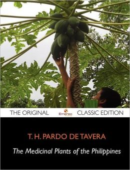 The Medicinal Plants of the Philippines - The Original Classic Edition