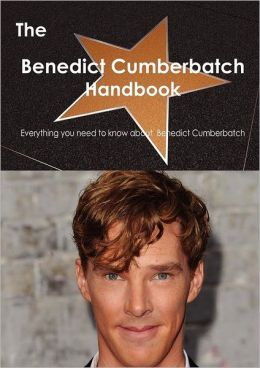 The Benedict Cumberbatch Handbook - Everything You Need To Know About Benedict Cumberbatch