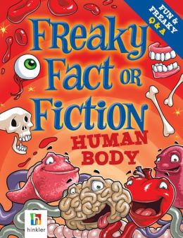 Freaky Fact or Fiction: Human Body