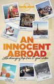 Book Cover Image. Title: An Innocent Abroad:  Life-Changing Trips from 35 Great Writers, Author: Don George