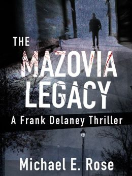 The Mazovia Legacy: A Frank Delaney Thriller 1
