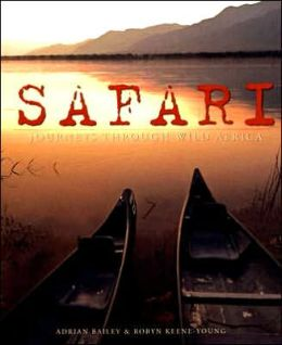 Safari: Journeys Through Wild Africa