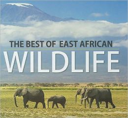 The Best of East African Wildlife