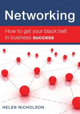 Networking: How to Get Your Black Belt in Business Success