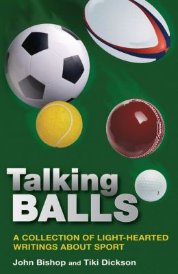 Talking Balls: A collection of light-hearted writings about sport