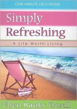 Simply Refreshing: A Life Worth Living