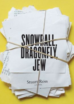 Snowball, Dragonfly, Jew: A Novel