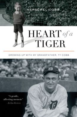 Heart of a Tiger: Growing up with My Grandfather, Ty Cobb