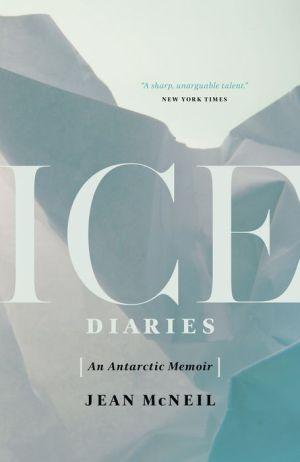 Ice Diaries: A Memoir