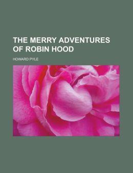 The Merry Adventures Of Robin Hood