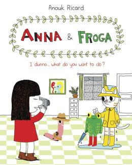 Anna and Froga: I Dunno, What Do You Want to Do?