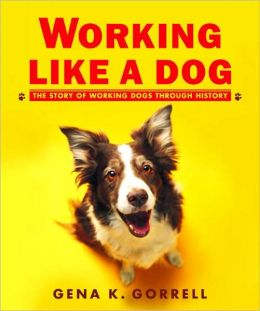 Working Like a Dog: The Story of Working Dogs through History