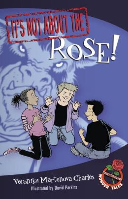 It's Not about the Rose!: Easy-to-Read Wonder Tales