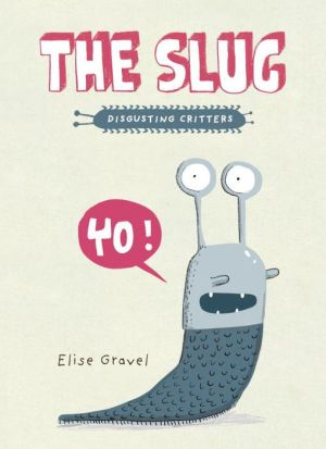 The Slug: The Disgusting Critters Series
