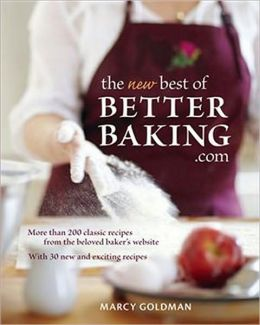The New best of BetterBaking.com: 175 Classic Recipes from the Beloved Baker's Website