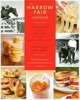 The Harrow Fair Cookbook: Prize-Winning Recipes Inspired by one of Canada's Oldest Country Fairs
