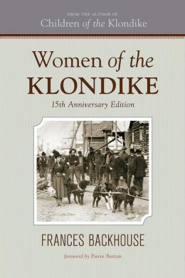 Women of the Klondike: The 15th Anniversary Edition