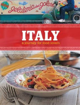 Italy: A Journey for Food Lovers
