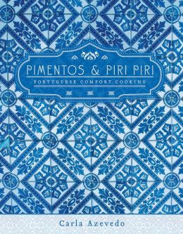 Pimentos and Piri Piri: Portuguese Comfort Cooking
