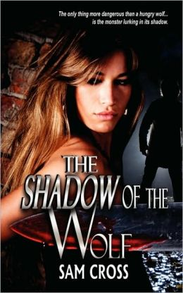 The Shadow of the Wolf.