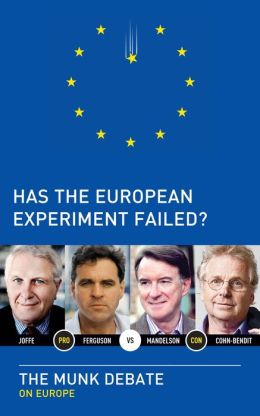 Has the European Experiment Failed?: The Munk Debate on Europe
