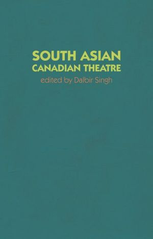 Love, Loss and Longing: South Asian Canadian Plays