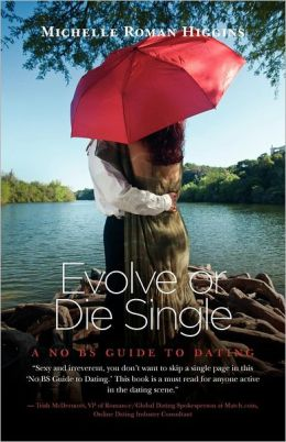 Evolve or Die Single A No BS Guide to Dating