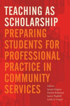 Teaching as Scholarship: Preparing Students for Professional Practice in Community Services