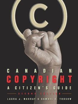 Canadian Copyright: A Citizen's Guide, Second edition