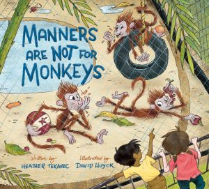 Manners Are Not for Monkeys!