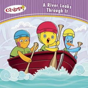 Chirp: A River Leaks Through It