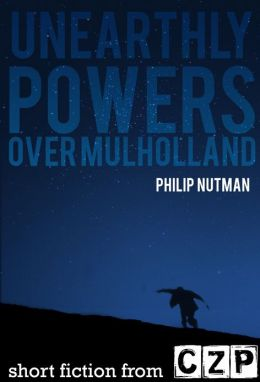 Unearthly Powers: Over Mulholland: Short Story