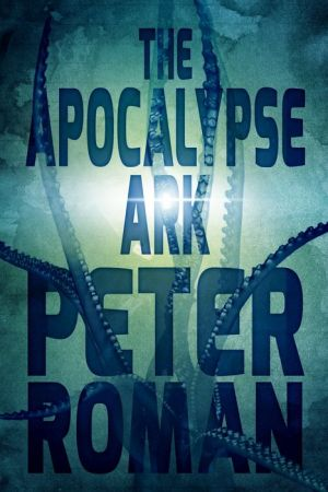 The Apocalypse Ark: Book Three of the Book of Cross
