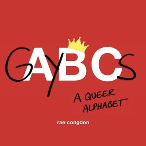 GAYBCs: A Queer Alphabet