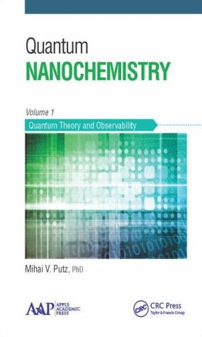 Quantum Nanochemistry, Volume One: Quantum Theory and Observability