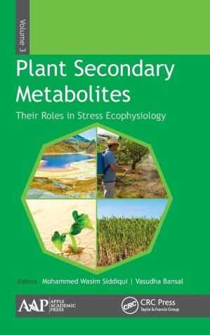 Plant Secondary Metabolites, Volume Three: Their Roles in Stress Ecophysiology