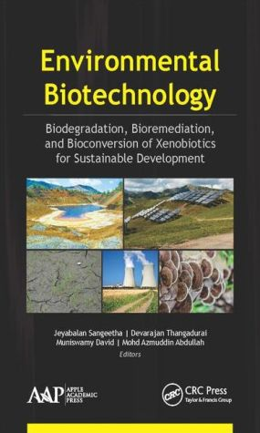 Environmental Biotechnology: Biodegradation, Bioremediation, and Bioconversion of Xenobiotics for Sustainable Development