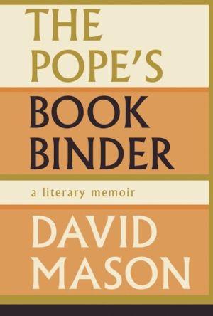 The Pope's Bookbinder: A Literary Memoir
