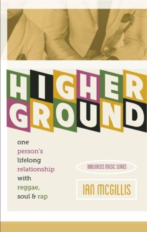 Higher Ground: One Person's Lifelong Relationship with Soul, Reggae and Rap